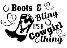 Boots and Bling, Its a cowgirl thing SVG, dxf, pdf Cuttable file by TheLazyIdesigns on Etsy Vinyl Crafts, Vinyl Projects, Cnc Projects, Circuit Projects, Cricut Vinyl, Vinyl Decals, Cricut Craft, Line Dance, Cowgirl Shirts