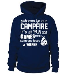 wellcome to our campfire it's all fun   funny camping shirts, camp shirt women, camp crystal lake shirt, camping ideas #camping #campingshirt #campingquotes #hoodie #ideas #image #photo #shirt #tshirt #sweatshirt #tee #gift #perfectgift #birthday #Christmas