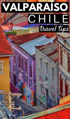 Chile Uncovered: Valparaíso Travel Tips To Know Before You Go #southamericatravel