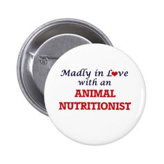 Madly in love with an Animal Nutritionist Button