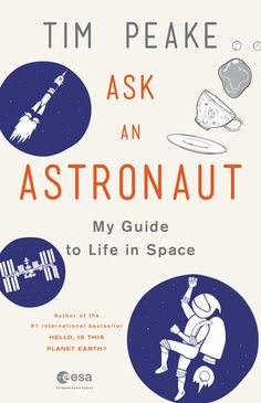 Buy Ask an Astronaut: My Guide to Life in Space by Tim Peake and Read this Book on Kobo's Free Apps. Discover Kobo's Vast Collection of Ebooks and Audiobooks Today - Over 4 Million Titles! Tim Peake, Life In Space, Space Books, Being Good, Tonne, Space Exploration, Astronaut, Ebook Pdf, Free Ebooks