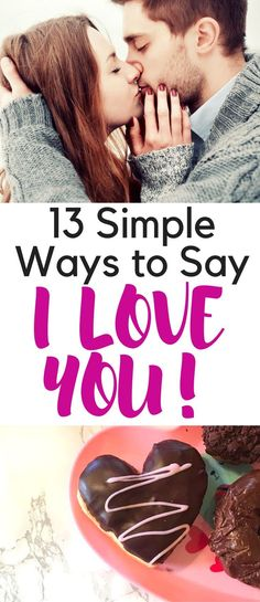 """13 simple ways to say """"I love you"""" to him. Show your boyfriend or husband you love him with these gift and date ideas for Valentine's day and beyond."""