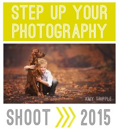 Looking to step up your photography skills?  Check out the online course Shoot 2015 - it's a steal at only $79 for an entire year's worth of lessons!  Hurry - registration ends 12/31.