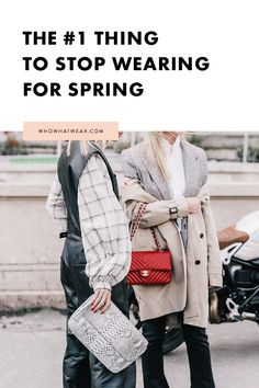 Sorry, fashion girls. This trend is on the way out for spring. It's time to give this trend up.
