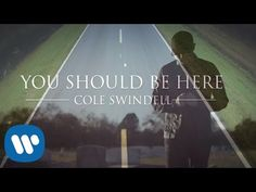 Cole Swindell - You Should Be Here (Official Music Video) - YouTube