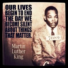 """""""Our lives begin to end the day we become silent about things that matter."""" - Martin Luther King Jr.   Abolish Human Abortion   http://abolishhumanabortion.com/"""