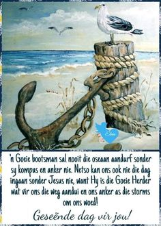 Met Jesus as bootsman Special Words, Special Quotes, Good Morning Wishes, Day Wishes, Morning Greetings Quotes, Morning Quotes, Lekker Dag, Evening Greetings, Afrikaanse Quotes