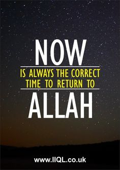 Now is the perfect time to return to Allah