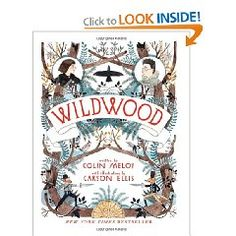 wildwood by colin meloy (lead singer of the decemberists) HOLY WOW. It is REQUIRED of you that you neeed to read this book! Book Series, Book 1, This Book, Wildwood Book, Carson Ellis, Books To Read, My Books, The Decemberists, Chapter Books