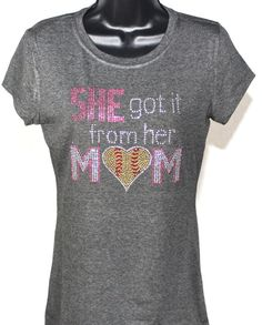 Softball Mom  She Got It from Her Mom Bling by TheTeeShirtMakers, $19.99