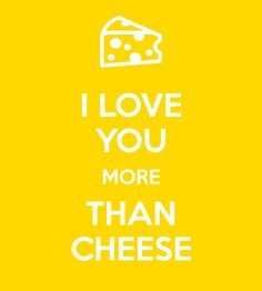 i-love-you-more-than-cheese.png (1800×2000)