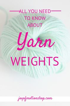 "- the terminology & the confusion. The ""need to know"" about yarn weights There are a lot to know about yarn and even more to figure out about yarn weights"