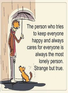 People who know what it feels like to be lonely are the ones who always take care of others. Please do more to take care of the caregivers and former caregivers in your neighborhood! #caregiver #caregivers #caregiving