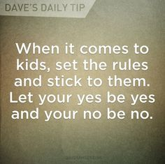 It's best to teach your children discipline now. It's difficult to learn later in life. ~Dave Ramsey