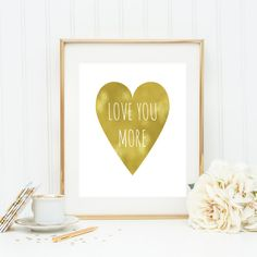 Love you more Wall Art Print Handwritten Style Gold Heart Printable Quote Positive Wall Art Teen Decor Dorm Art Valentines Day GIft for Her by blueelephantprints on Etsy
