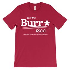 Aaron Burr for President T-Shirt - Hamilton - Aaron Burr Sir - TheatreTees
