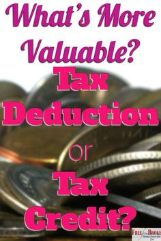 Do you know the difference between a tax deduction and a tax credit? See what they both are, how they affect your taxes, and which is more valuable. http://freefrombroke.com/which-is-more-valuable-tax-deduction-or-tax-credit/