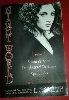 L. J. Smith Night World #1 : Secret Vampire, Daughters of Darkness, Spellbinder