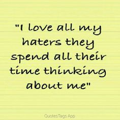 Hebe yep Quotes About Haters, All Quotes, Great Quotes, Words Quotes, Funny Quotes, Inspirational Quotes, Hater Quotes, Hissy Fit, Feeling Depressed