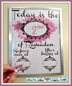 Get the kids involved, let them look up the suhoor and iftar times and fill in the calendar each day.