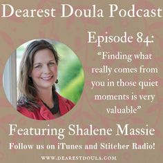Thinking about becoming a doula, and in need of inspiration? Tune in to the Dearest Doula podcast for amazing stories told by doulas and midwives alike. Dearest Doula-connect.educate.empower.