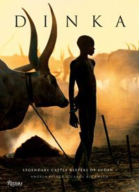 Dinka: Legendary Cattle Keepers of Sudan  by Carol Beckwith & Angela Fisher  Publiished: Rizzoli 2010