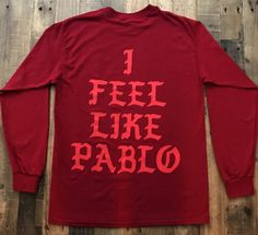 62e89177ccc71 I Feel Like Pablo Ye Red Long Sleeve Tee Shirt Kanye West Yeezy TLOP Merch