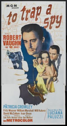 To Trap a Spy (MGM, Three Sheet X Adventure. Starring Robert Vaughn, Luciana Paluzzi, - Available at Sunday Internet Movie Poster. Catherine Deneuve, Uncle Movie, Robert Vaughan, Spy Tv Series, The Girl From Uncle, David Mccallum, Napoleon Solo, Fiction Movies, Hooray For Hollywood