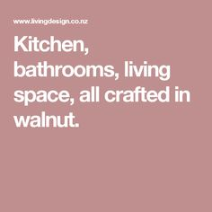 Kitchen, bathrooms, living space, all crafted in walnut.