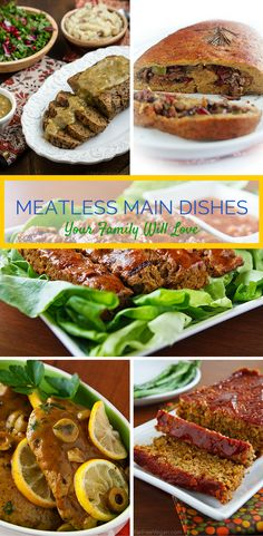 Meatless Main Dishes Your Family Will Love-- Great for holiday meals! #vegan #recipes