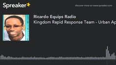 Kingdom Rapid Response Team - Urban Apostles Network (made with Spreaker) Urban Apostles' Network is a new Five Fold Ministry Equipping Team. It is birth for the purpose of training the Royal Priesthood of the Believers how to be leaders so that they may equip more leaders to mobilize globally for Kingdom Influence locally, regionally, nationally, and globally. Launching February 1st, 2016 #UrbanApostles Watch and Pray! Join in Advance @ http://www.ricardoequips.com/urbanapostlesnetwork/
