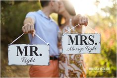Mr & Mrs wedding signs - Mrs Always Right Signs for wedding or engagement shoot!