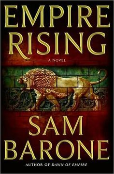 Empire Rising (Eskkar Saga #2)  by Sam Barone (Goodreads Author)