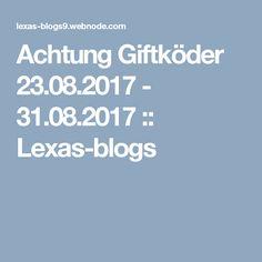 Achtung Giftköder 23.08.2017 - 31.08.2017 :: Lexas-blogs