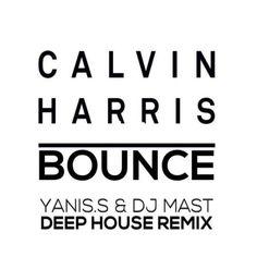 Calvin Harris - Bounce (Yanis.S & Dj Mast ''Deep'' Remix)