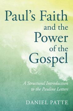 Paul's Faith and the Power of the Gospel (A Structural Introduction to the Pauline Letters; BY Daniel Patte; Imprint: Wipf and Stock). Daniel Patte here offers a fresh literary-critical introduction to the dominant literature of the New Testament, the major letters of the apostle Paul: Romans, 1 and 2 Corinthians, Galatians, Philippians, 1 Thessalonians, and Philemon. Patte invites the reader to explore these letters through several readings: an historical reading in which he reviews and...