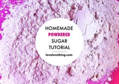How to Make Homemade Powdered Sugar, want to try this with coconut sugar!