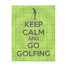 Keep Calm and Go Golfing