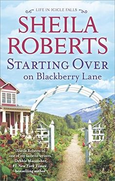 REVIEW: Starting Over on Blackberry Lane by Sheila Roberts | Harlequin Junkie | Blogging Romance Books | Addicted to HEA :)