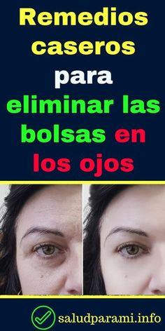 #Remedios caseros para eliminar las #bolsas en los #ojos