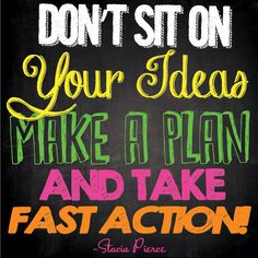 Happy Wednesday : Don't sit on your ideas, make a plan and take fast action! Ideas are the beginning point to increase! #quote #myownquotes #staciasuccessmastery #successchronicles #success #goforit #business #youcandoit #dreambig #entrepreneurs #womeninbusiness #smallbusinesswomen #successstragies #successchronicles #inspiration #motivationalquotes #mindset #motivation #thinkbig