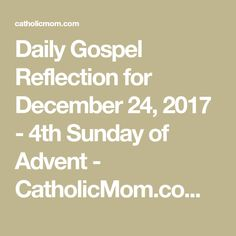 Join us as we reflect, ponder, and pray together inspired by today's Gospel. Today's Gospel, Daily Gospel, Gospel For Today, Advent, Catholic, Pray, Reflection, December, Sunday