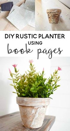 Rustic DIY Planter from Book Pages, DIY and Crafts, Plastic planter + newspaper ( I& not ruining a good book!) + pretty perennials or insect repellent herbs = sitting pretty on the front porch. Upcycled Crafts, Diy Home Crafts, Easy Home Decor, Decor Crafts, Rustic Planters, Diy Planters, Planter Ideas, Do It Yourself Organization, Book Page Crafts