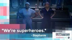 """We are superheroes."" Stephanie Edwards to Amelia Shepherd, Grey's Anatomy quotes"
