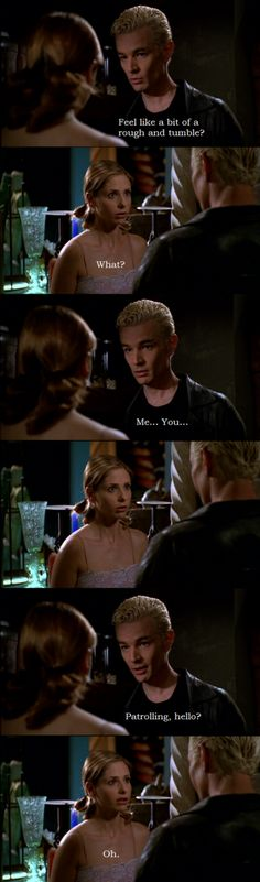 I love that even if Spike is being serious, Buffy's mind will go straight to the double entendre in his place!