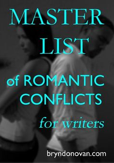 To keep a love story from being boring, you need an obstacle or two--here's about 50 ideas! MASTER LIST of ROMANTIC CONFLICTS for writers. #writing #writingtips #nanowrimo