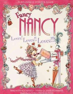 The Paperback of the Fancy Nancy Loves! Reusable Sticker Book by Jane O'Connor, Robin Preiss Glasser, Carolyn Bracken Valentines Day Book, Valentines For Kids, Robin, Fancy Nancy Costume, Valentine Activities, Love Stickers, Button Crafts, Halloween Crafts, Halloween Costumes