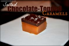 Food Gifts - Salted Chocolate-Topped Caramels, plus how to save caramels that are too hard!
