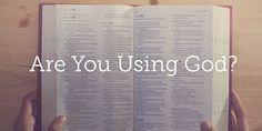 When do you pick up your Bible? When do you pray? Is it just when you need something? When you feel stressed?