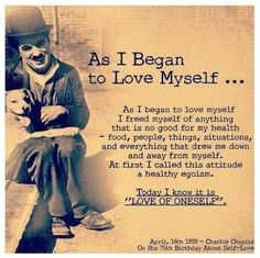 As I began to love myself..